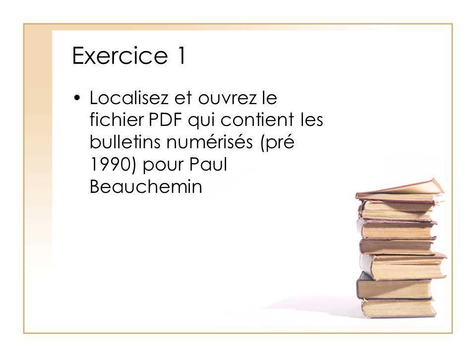 Exercice 1 Localisez et ouvrez le fichier PDF qui contient les bulletins numérisés (pré 1990) pour Paul Beauchemin