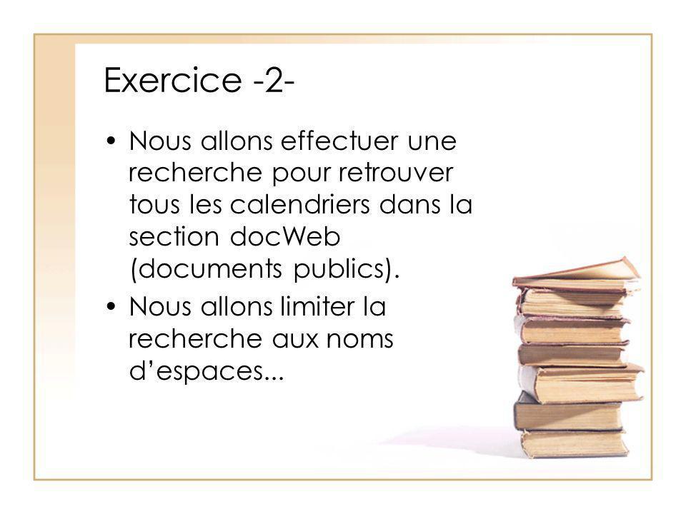 Exercice -2- Nous allons effectuer une recherche pour retrouver tous les calendriers dans la section docWeb (documents publics).