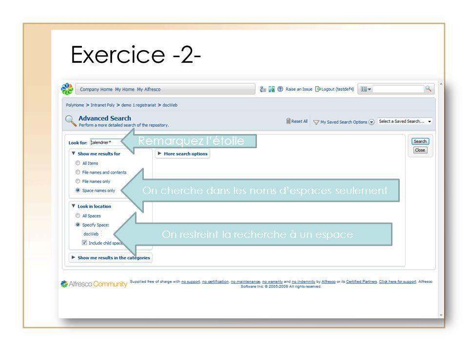 Exercice -2- Remarquez létoile On cherche dans les noms despaces seulement On restreint la recherche à un espace