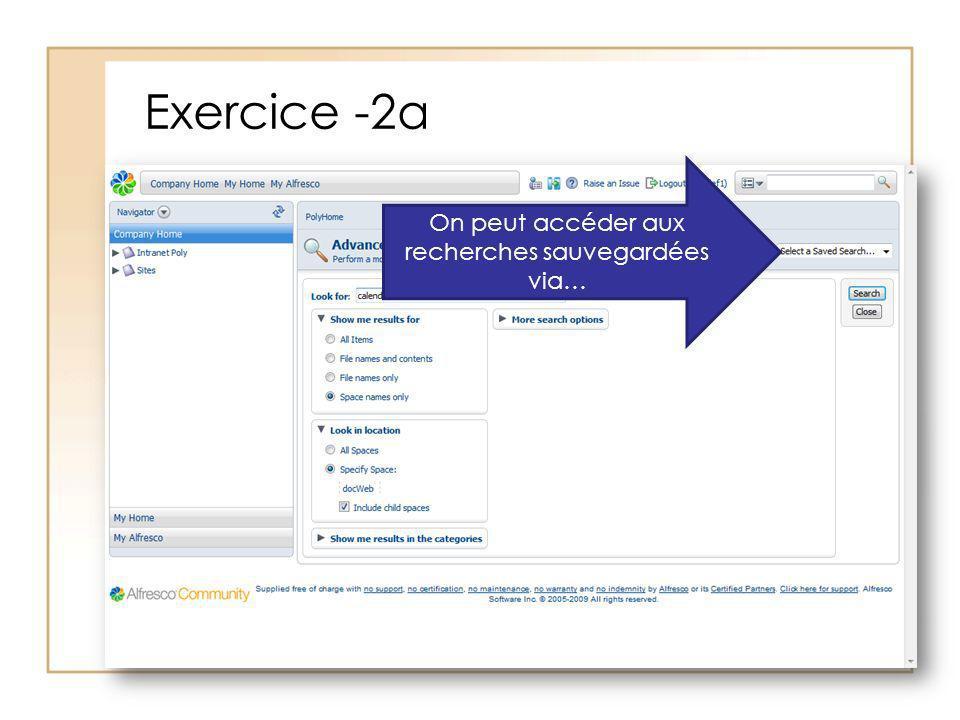 Exercice -2a On peut accéder aux recherches sauvegardées via…