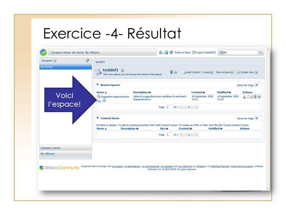 Exercice -4- Résultat Voici lespace!