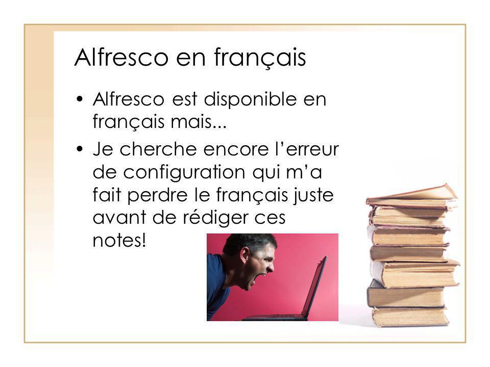 Alfresco en français Alfresco est disponible en français mais...