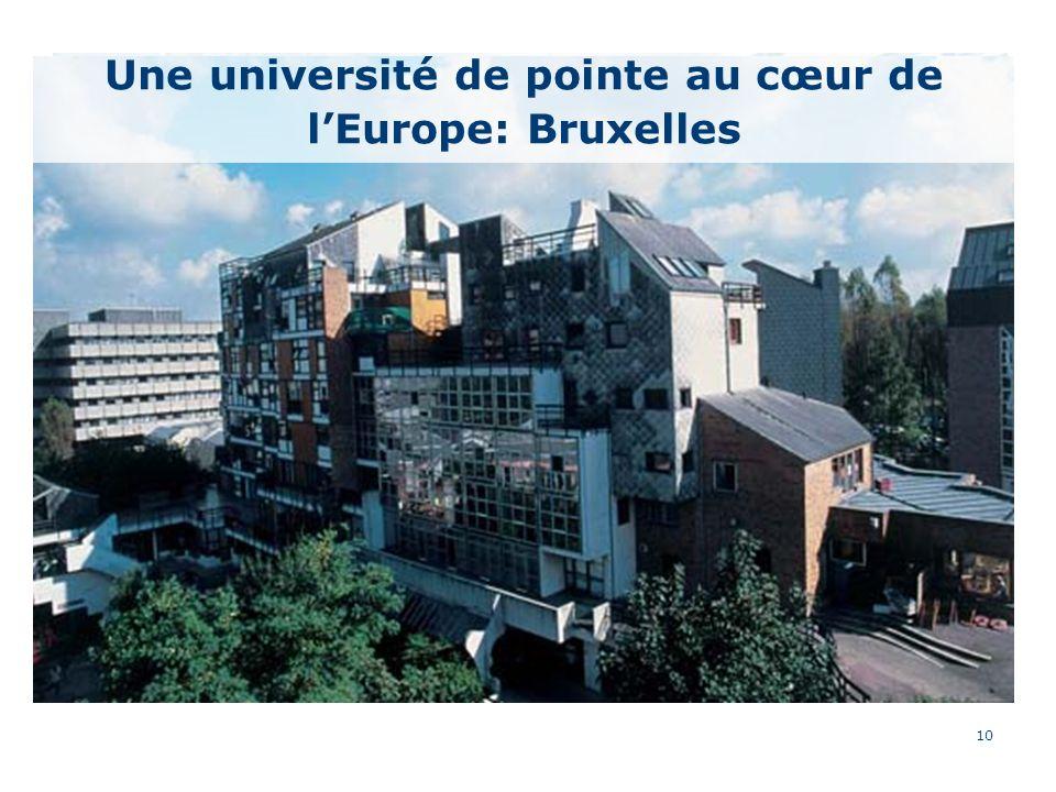 10 Une université de pointe au cœur de lEurope: Bruxelles