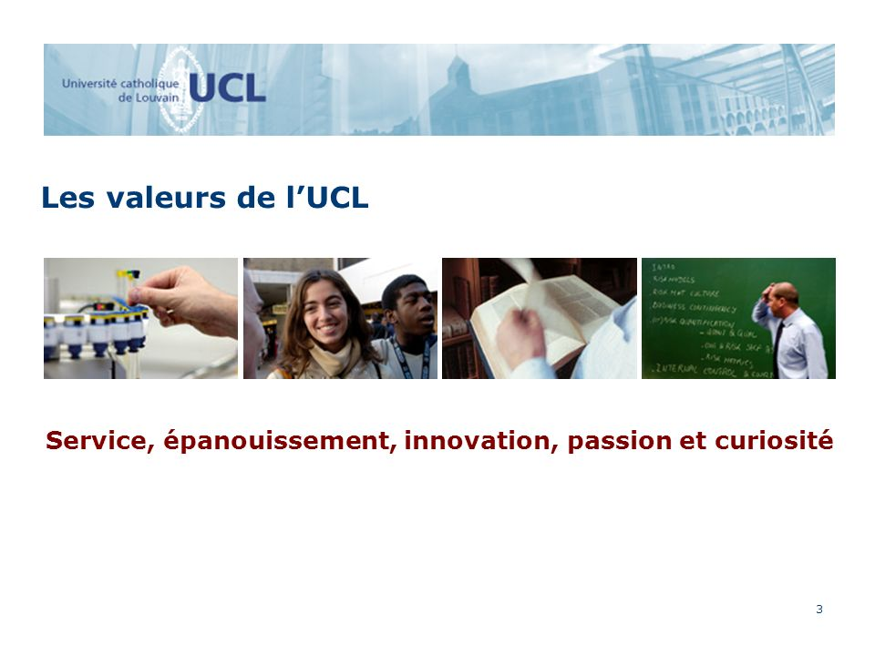 3 Les valeurs de lUCL Service, épanouissement, innovation, passion et curiosité