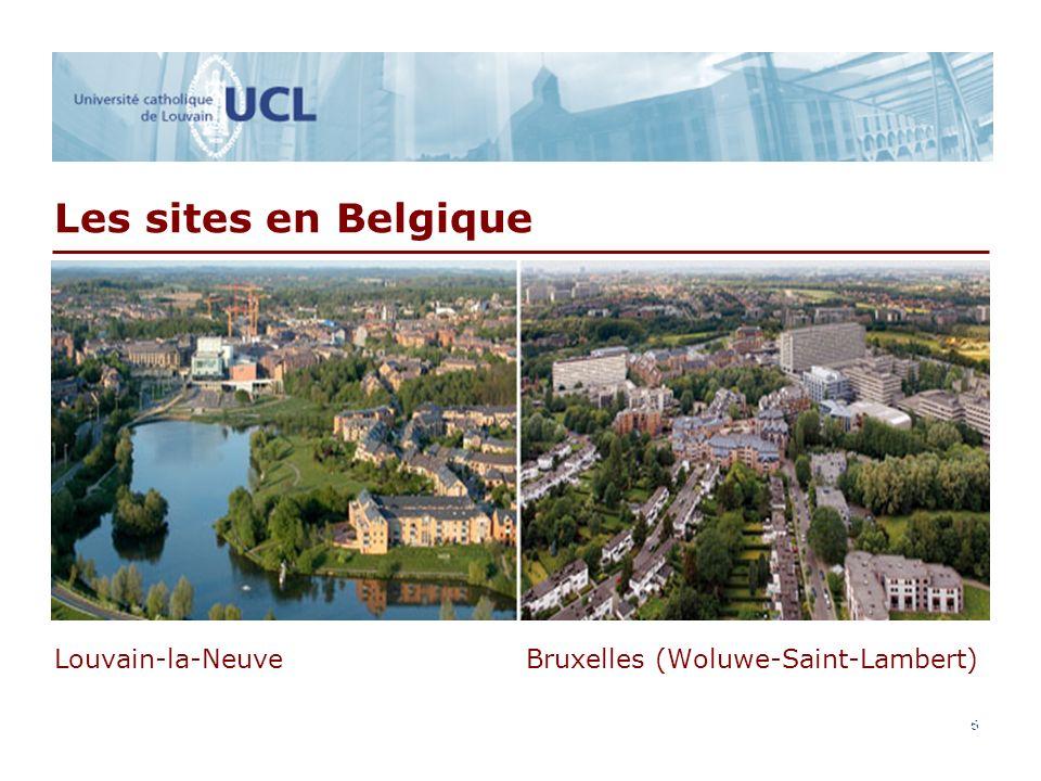 6 6 Les sites en Belgique Louvain-la-Neuve Bruxelles (Woluwe-Saint-Lambert)