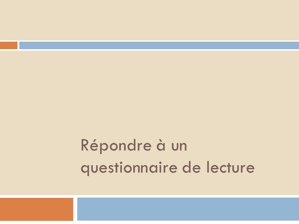 Répondre à un questionnaire de lecture