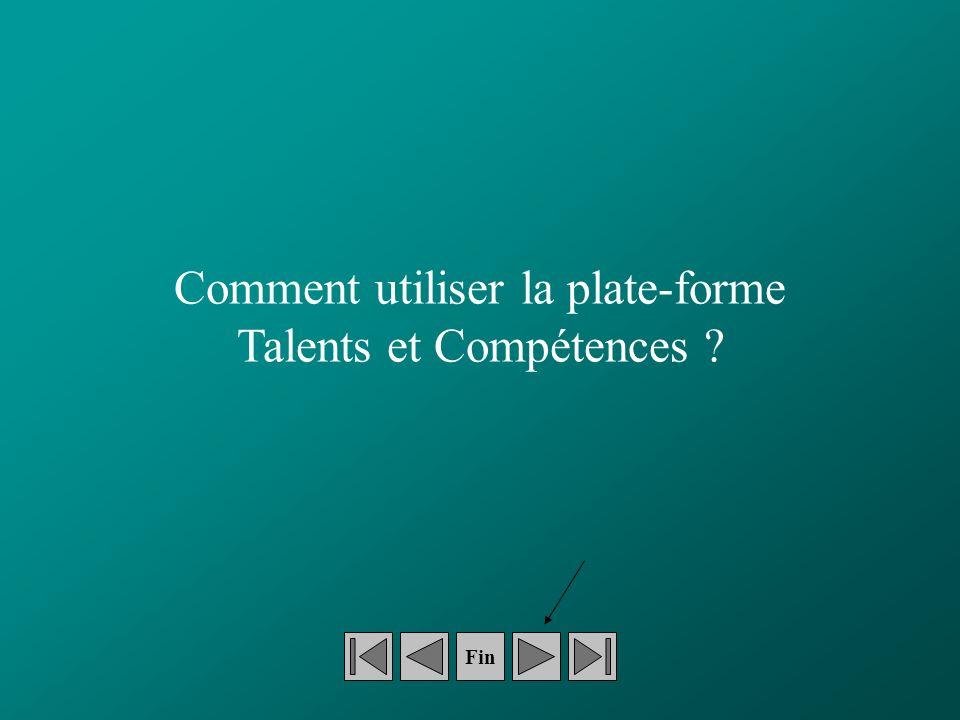 Fin Comment utiliser la plate-forme Talents et Compétences
