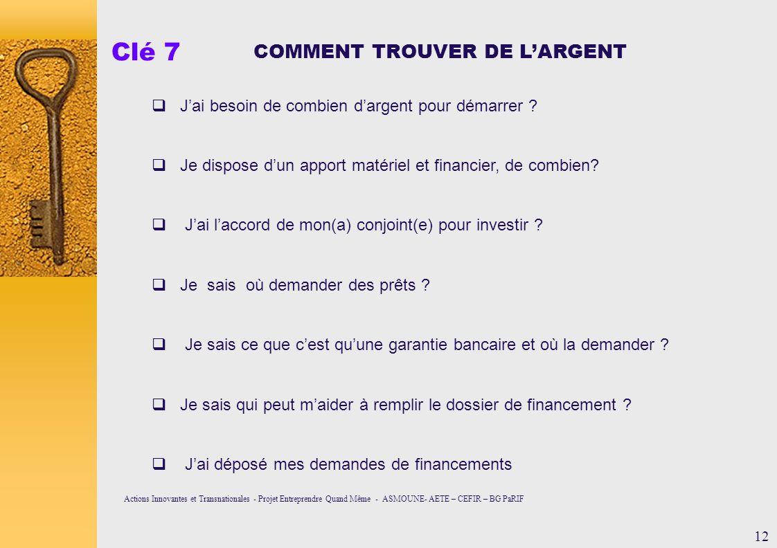 Clé 7 COMMENT TROUVER DE LARGENT Jai besoin de combien dargent pour démarrer .