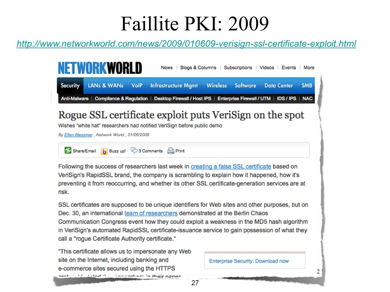 27 Faillite PKI: 2009 http://www.networkworld.com/news/2009/010609-verisign-ssl-certificate-exploit.html 27