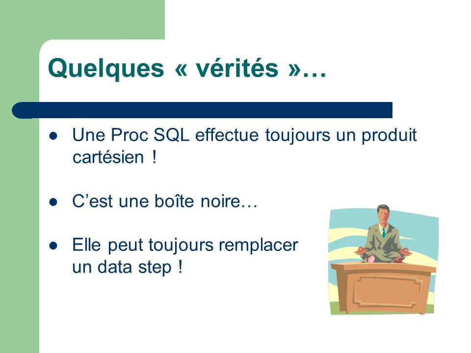 Plusieurs stratégies… Pour une requête avec jointure, loptimiseur de la Proc SQL peut choisir entre : un tri puis un merge, une création dindex, un hachage avec chargement en mémoire.