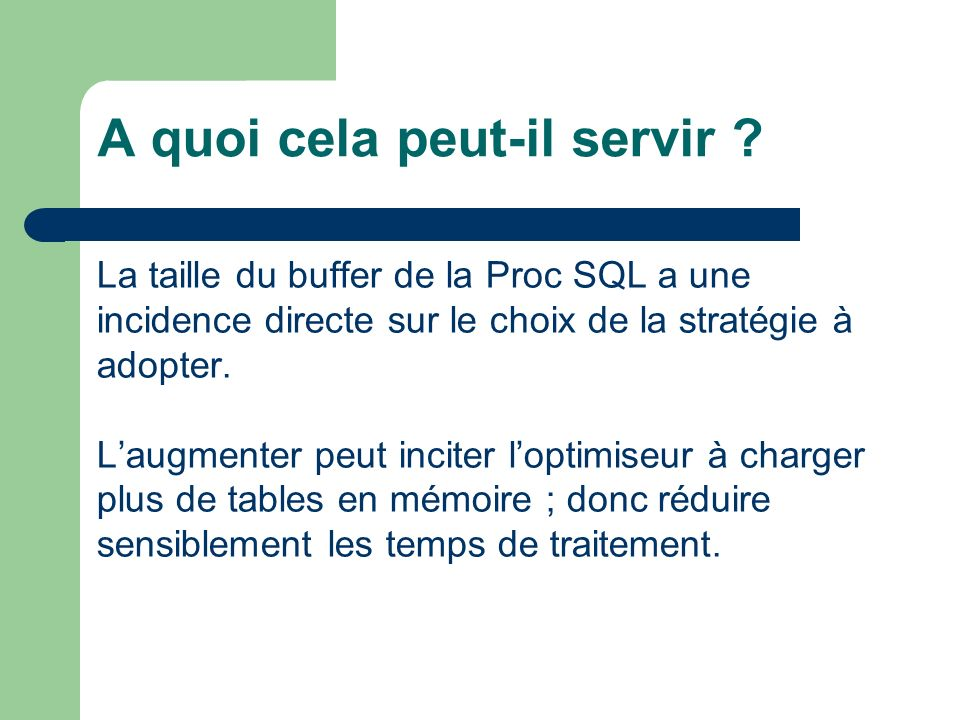 Un exemple… proc sql _method ; create table Finance_FIN_01_12_201012 as select TYPE_fre_dsc as Type_de_client, SEGA_fre_dsc as Segment, REGA_fre_dsc as Region, AREA_fre_dsc as Secteur, SUCC_fre_dsc as Centre_d_affaires, stt_succ as UnitCD, stt_var_nm as QstVar, var_fre_dsc as QstDsc length=75, b.grp_fre_dsc as StatDsc, N as Stat_N format=8.0, PW as Stat_PctW From monsug.tb_600m Join mrssys._sys_3var On var_id = stt_var_id Join mrssys._sys_4grp a On a.grp_beg_val = stt_agg_tp_cd And a.grp_etu_nm = T999V01 And ((grp_beg_dt <= 01DEC2010:00:00:00 dt | grp_beg_dt is null) and (grp_end_dt >= 31DEC2010:00:00:00 dt | grp_end_dt is null) ) Join Mrsref.B001V02_ref_type t1 On t1.type = stt_type Join Mrsref.B001V02_ref_sega t2 On t2.sega = stt_sega Join Mrsref.B001V02_ref_rega t3 On t3.rega = stt_rega Join Mrsref.B001V02_ref_area t4 On t4.area = stt_area Join Mrsref.B001V02_ref_succ t6 On t6.succ = stt_succ Left Join mrssys._sys_4grp b On b.grp_id = stt_grp_id Where b.grp_suppress_ind ne 1 ; quit;