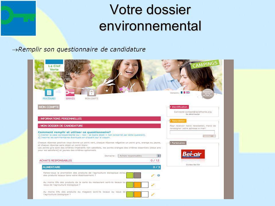 Votre dossier environnemental Remplir son questionnaire de candidature