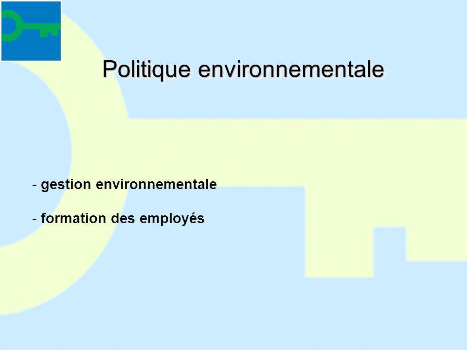Politique environnementale - gestion environnementale - formation des employés