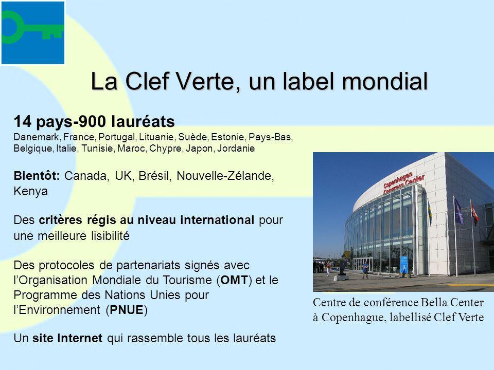 La Clef Verte, un label mondial Centre de conférence Bella Center à Copenhague, labellisé Clef Verte 14 pays-900 lauréats Danemark, France, Portugal,