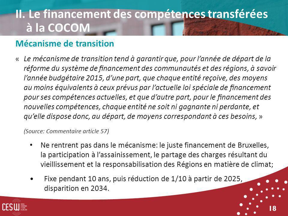 18 Mécanisme de transition « Le mécanisme de transition tend à garantir que, pour lannée de départ de la réforme du système de nancement des communaut