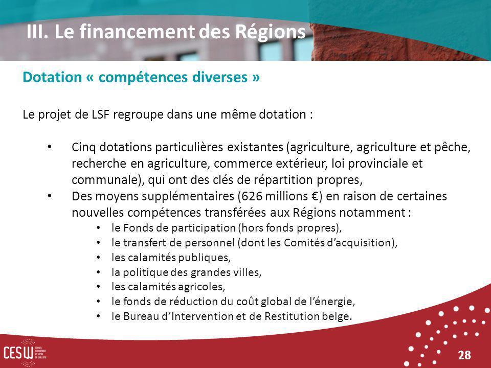 28 Dotation « compétences diverses » Le projet de LSF regroupe dans une même dotation : Cinq dotations particulières existantes (agriculture, agricult
