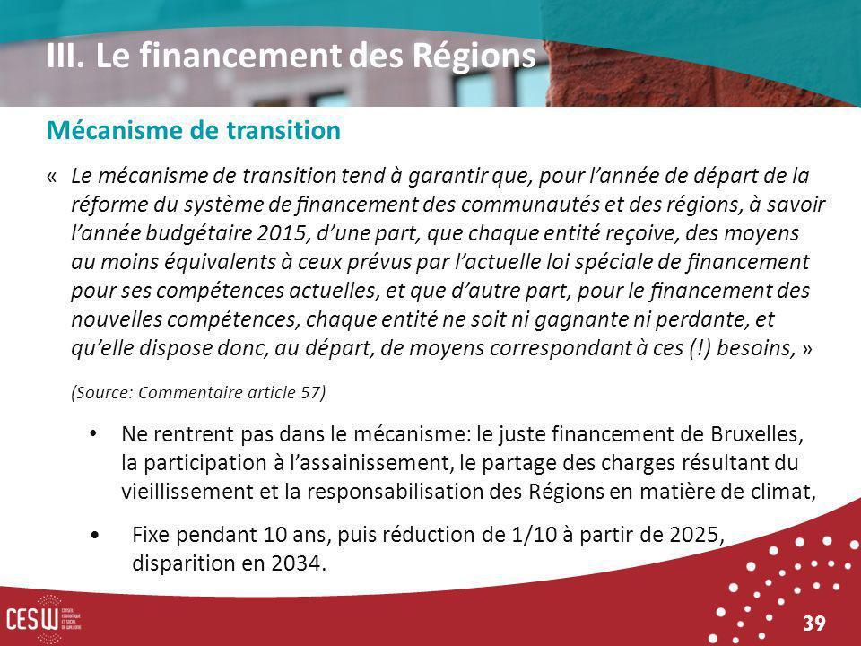 39 Mécanisme de transition « Le mécanisme de transition tend à garantir que, pour lannée de départ de la réforme du système de nancement des communaut