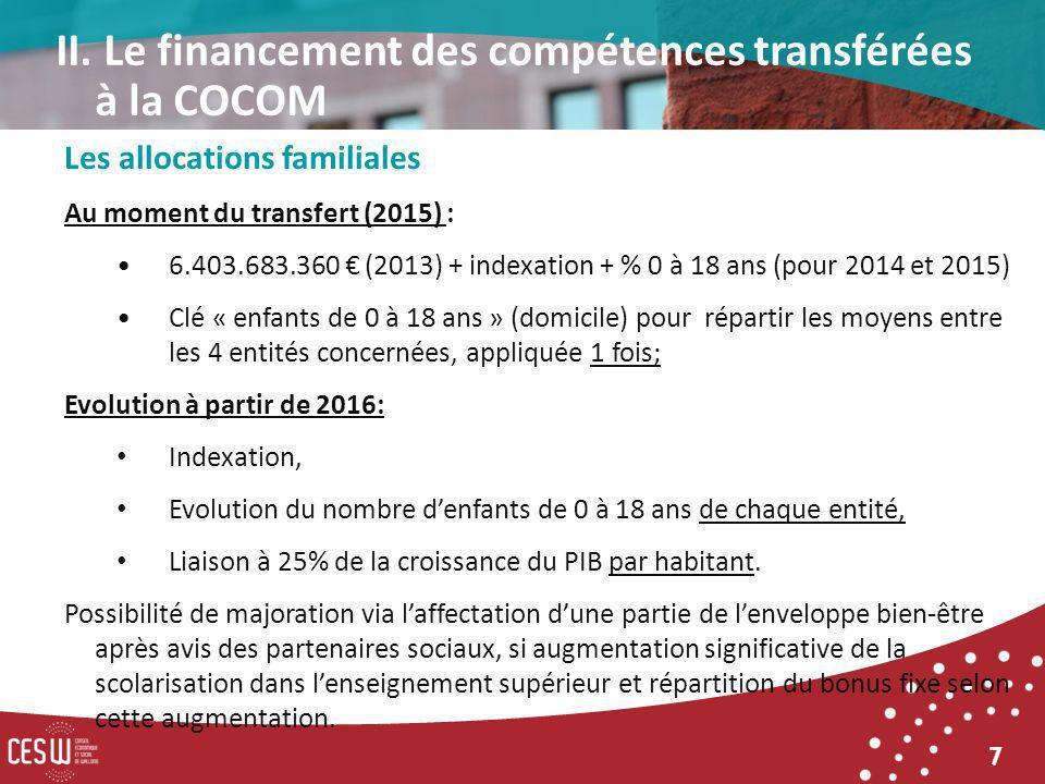 7 Les allocations familiales Au moment du transfert (2015) : 6.403.683.360 (2013) + indexation + % 0 à 18 ans (pour 2014 et 2015) Clé « enfants de 0 à