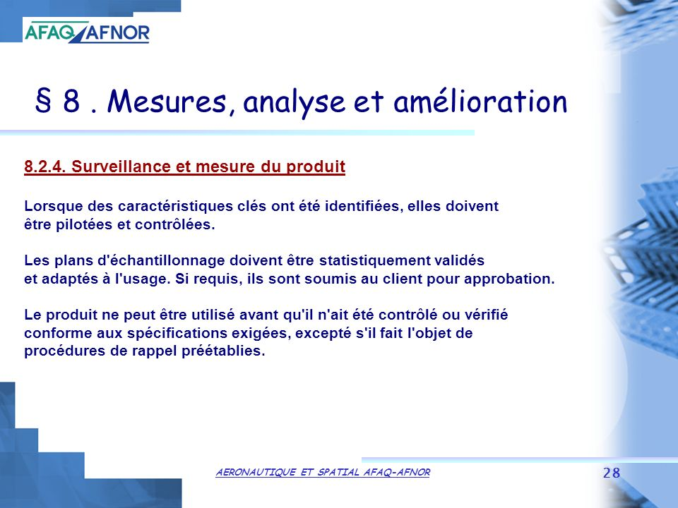 AERONAUTIQUE ET SPATIAL AFAQ-AFNOR 28 § 8.Mesures, analyse et amélioration 8.2.4.