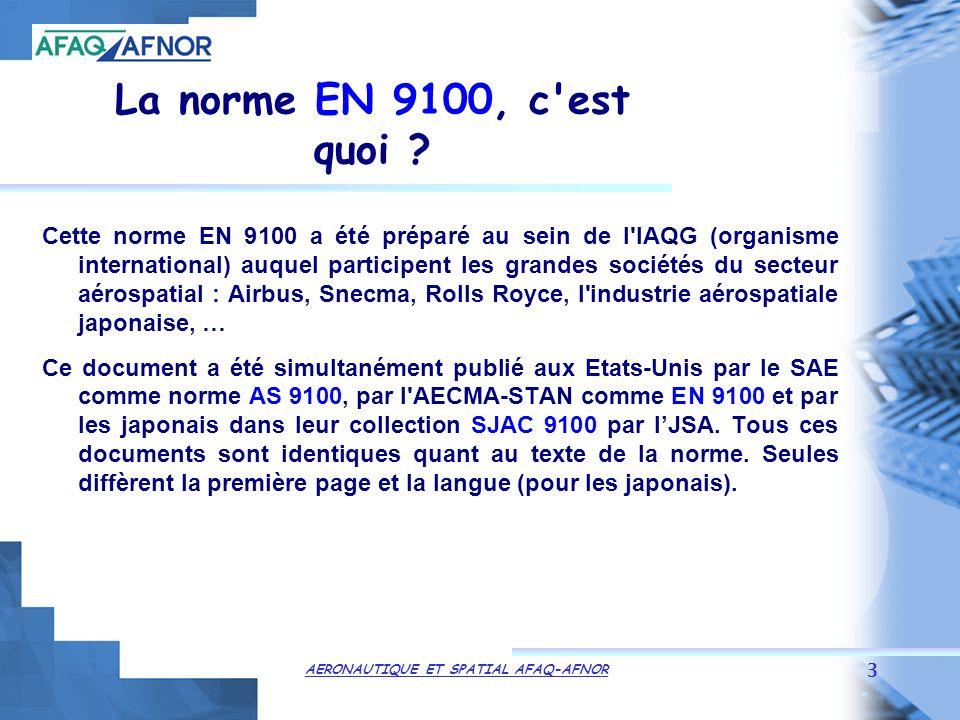 AERONAUTIQUE ET SPATIAL AFAQ-AFNOR 3 La norme EN 9100, c est quoi .