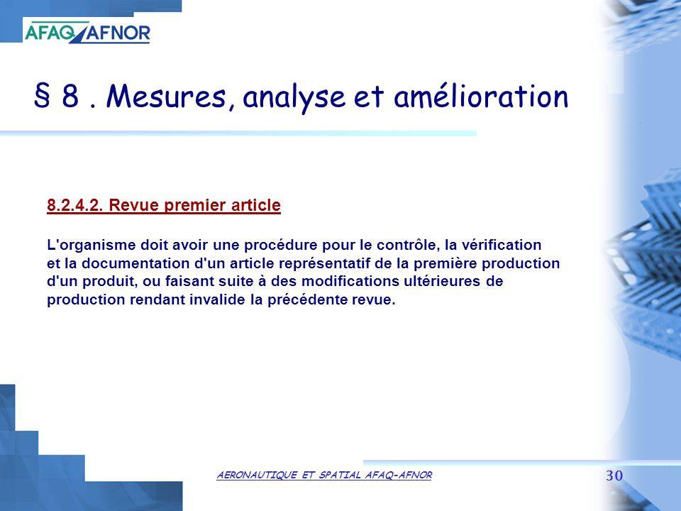 AERONAUTIQUE ET SPATIAL AFAQ-AFNOR 30 § 8.Mesures, analyse et amélioration 8.2.4.2.