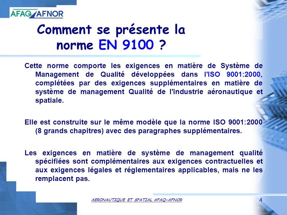 AERONAUTIQUE ET SPATIAL AFAQ-AFNOR 4 Comment se présente la norme EN 9100 .
