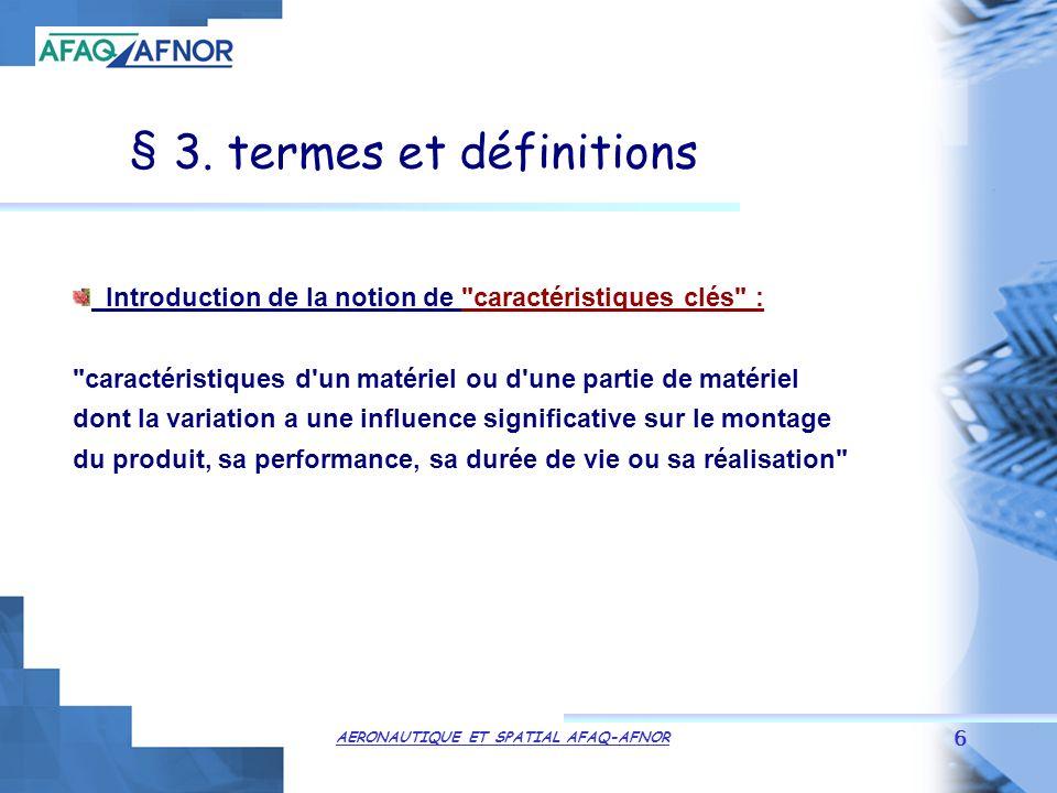 AERONAUTIQUE ET SPATIAL AFAQ-AFNOR 6 § 3.