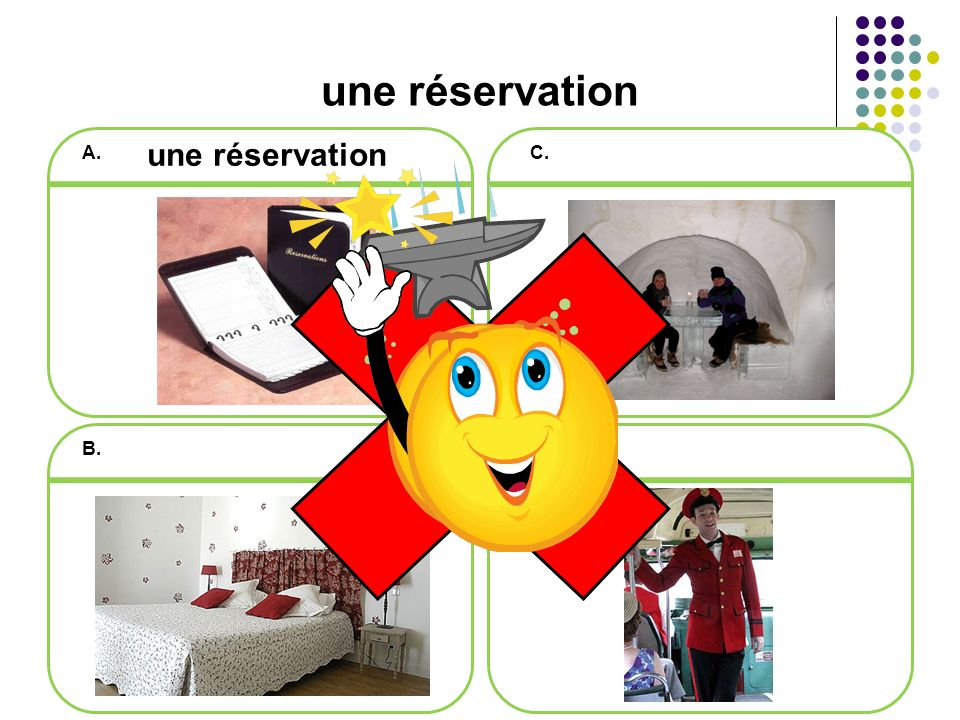une réservation A.C. B.D. une réservation