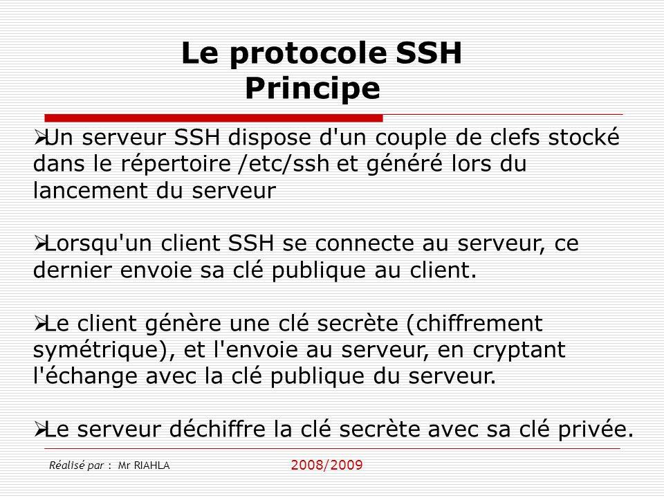 2008/2009 Réalisé par : Mr RIAHLA Le protocole SSH Principe.
