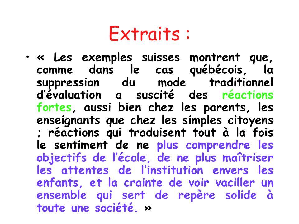 Extraits : « Les exemples suisses montrent que, comme dans le cas québécois, la suppression du mode traditionnel dévaluation a suscité des réactions f