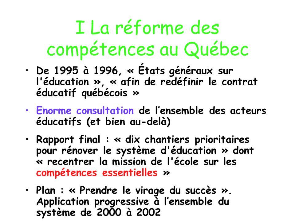 I La réforme des compétences au Québec De 1995 à 1996, « États généraux sur l'éducation », « afin de redéfinir le contrat éducatif québécois » Enorme