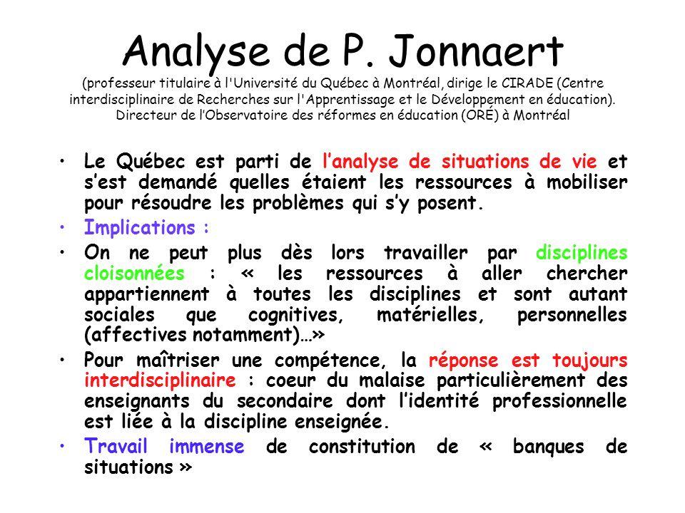 Analyse de P. Jonnaert (professeur titulaire à l'Université du Québec à Montréal, dirige le CIRADE (Centre interdisciplinaire de Recherches sur l'Appr