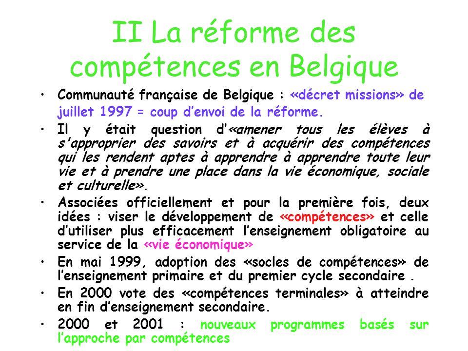 II La réforme des compétences en Belgique Communauté française de Belgique : «décret missions» de juillet 1997 = coup denvoi de la réforme. Il y était