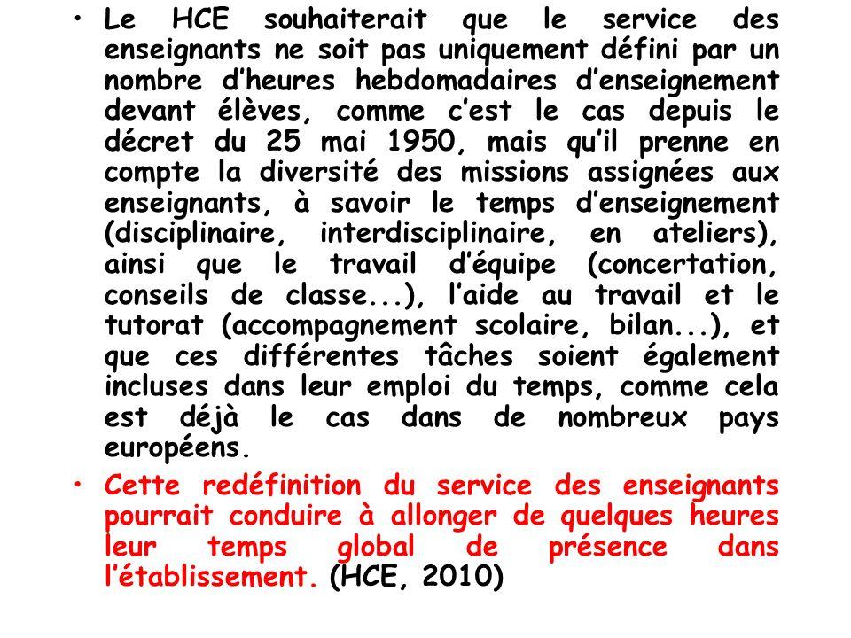 Le HCE souhaiterait que le service des enseignants ne soit pas uniquement défini par un nombre dheures hebdomadaires denseignement devant élèves, comm