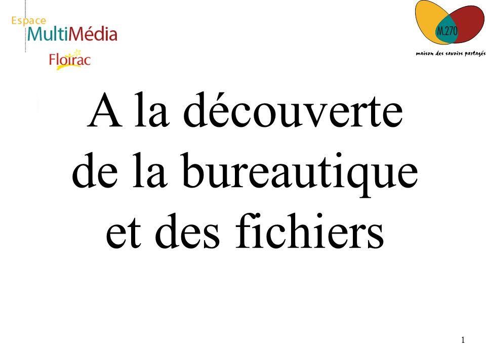 1 A la découverte de la bureautique et des fichiers