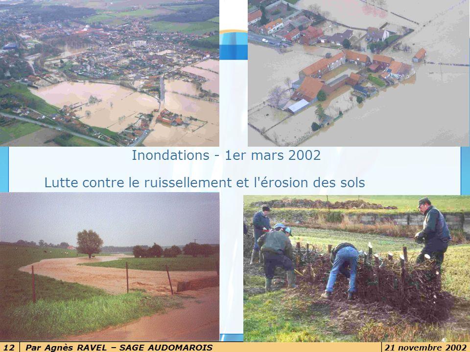 Par Agnès RAVEL – SAGE AUDOMAROIS 21 novembre 2002 12 7 novembre 2002 Inondations - 1er mars 2002 Lutte contre le ruissellement et l'érosion des sols