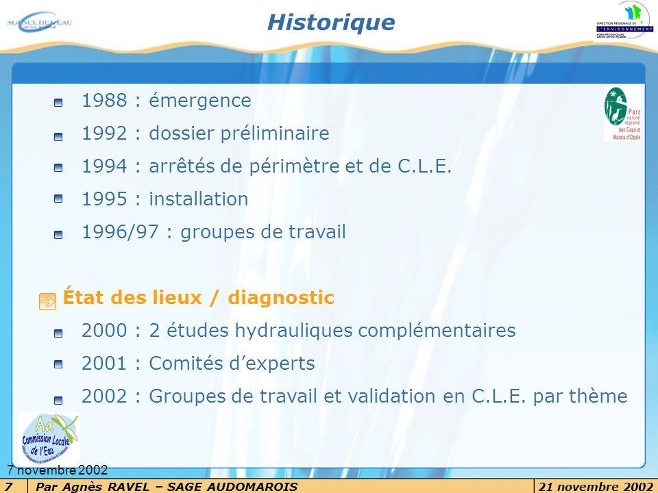 Par Agnès RAVEL – SAGE AUDOMAROIS 21 novembre 2002 7 7 novembre 2002 1988 : émergence 1992 : dossier préliminaire 1994 : arrêtés de périmètre et de C.