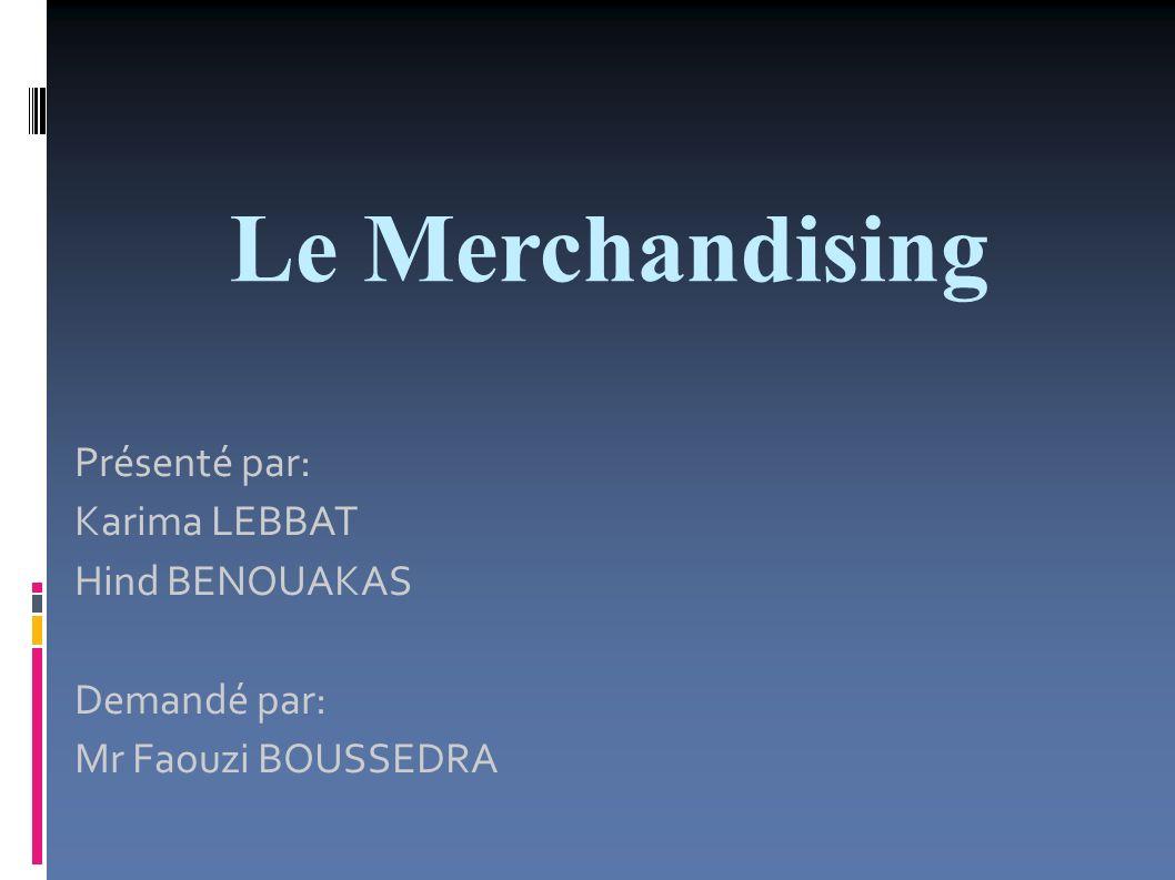 Plan de l exposé Introduction au Merchandising Merchandising du distributeur et Merchandising du producteur Variables clés du Merchandising Qu est ce qu un plan merchandising efficace peut faire pour vous.