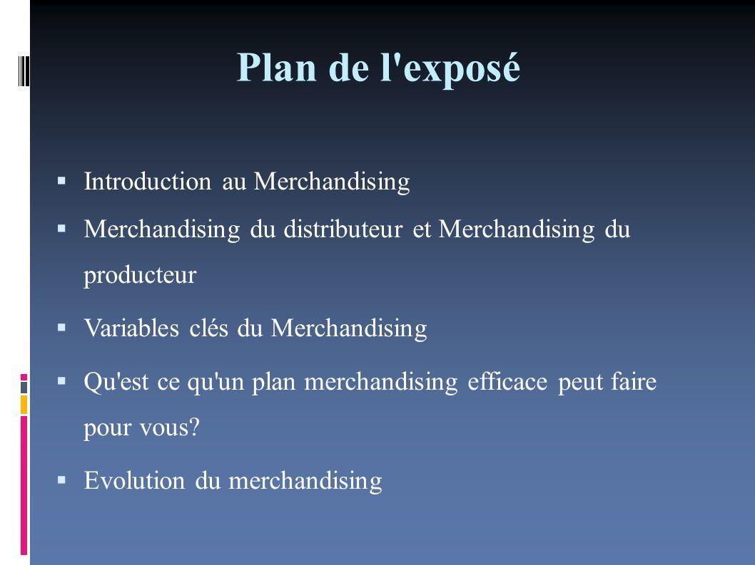 Introduction au Merchandising Définition du Merchandising Typologie du Merchandising Importance et rôle du Merchandising