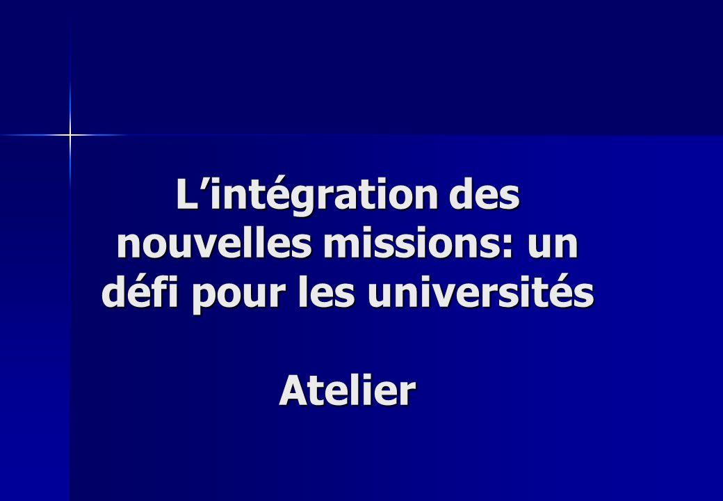 Lintégration des nouvelles missions: un défi pour les universités Atelier