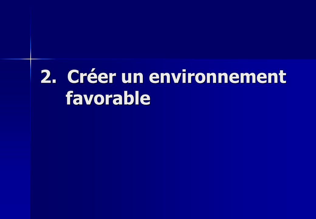 2. Créer un environnement favorable