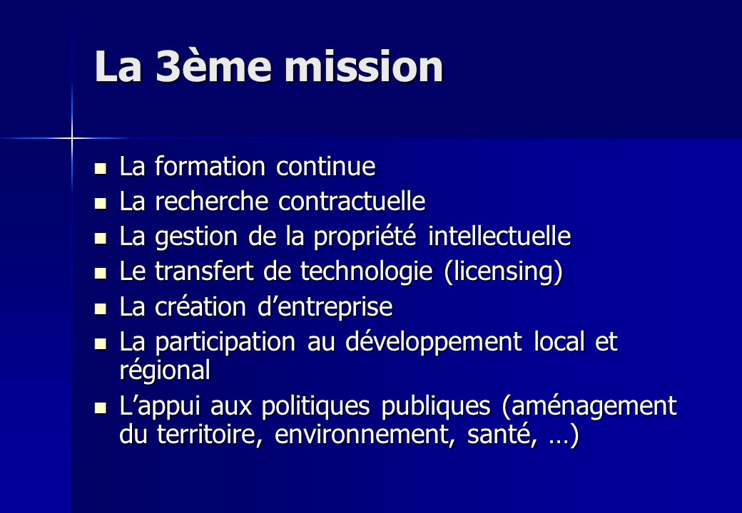 La 3ème mission La formation continue La formation continue La recherche contractuelle La recherche contractuelle La gestion de la propriété intellect