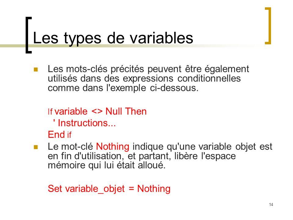 14 Les types de variables Les mots-clés précités peuvent être également utilisés dans des expressions conditionnelles comme dans l exemple ci-dessous.