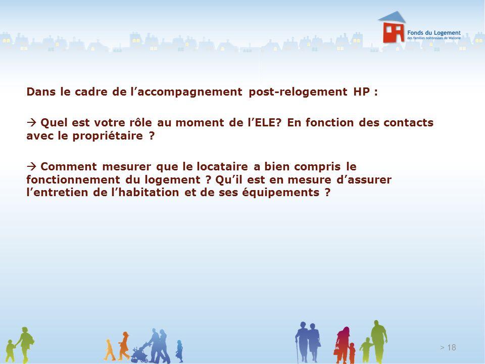 Dans le cadre de laccompagnement post-relogement HP : Quel est votre rôle au moment de lELE? En fonction des contacts avec le propriétaire ? Comment m