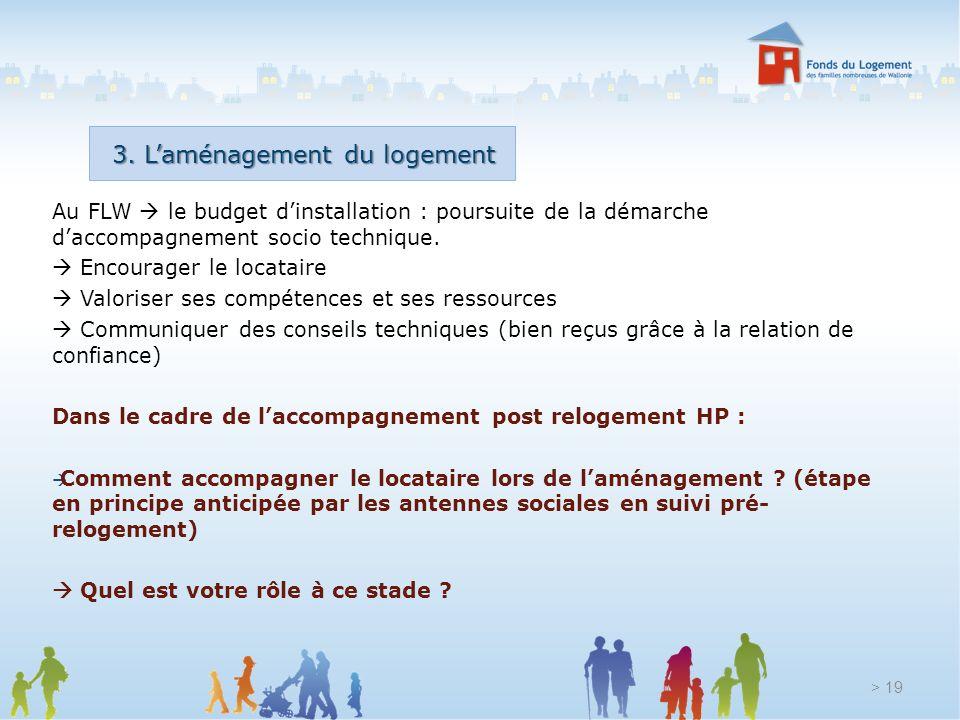 Au FLW le budget dinstallation : poursuite de la démarche daccompagnement socio technique. Encourager le locataire Valoriser ses compétences et ses re