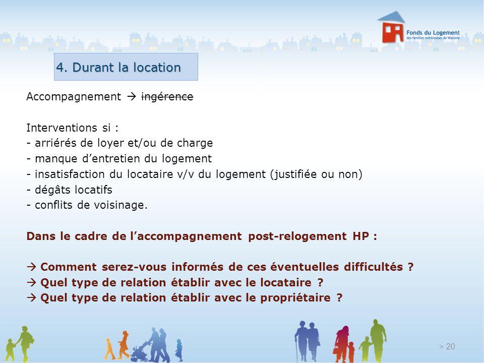 Accompagnement ingérence Interventions si : - arriérés de loyer et/ou de charge - manque dentretien du logement - insatisfaction du locataire v/v du l