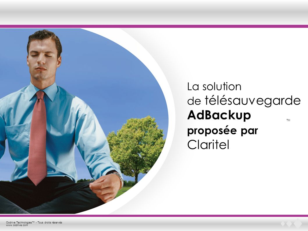 Oodrive Technologies - Tous droits réservés www.oodrive.com AdBackup TM Cas clients N°2 : CA Communication Problématique : CA Communication doit gérer de plus en plus de postes nomades très souvent déconnectés de son réseau d entreprise.