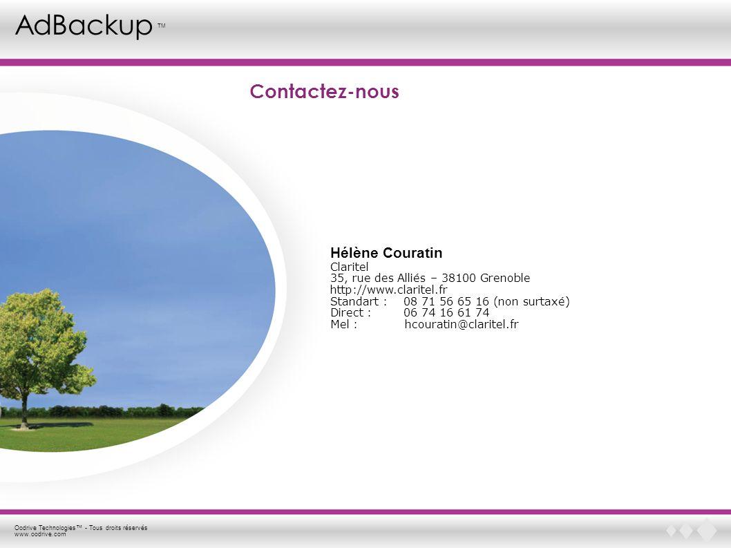 Oodrive Technologies - Tous droits réservés www.oodrive.com AdBackup TM Contactez-nous Hélène Couratin Claritel 35, rue des Alliés – 38100 Grenoble ht