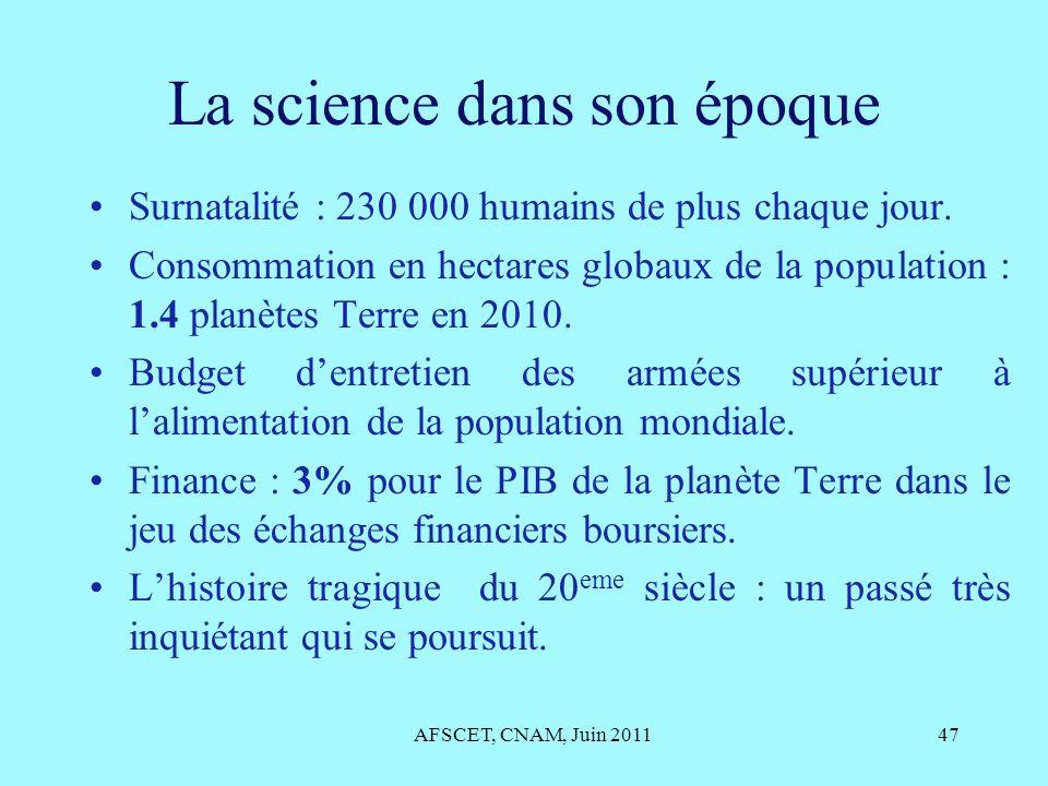 La science dans son époque Surnatalité : 230 000 humains de plus chaque jour. Consommation en hectares globaux de la population : 1.4 planètes Terre e