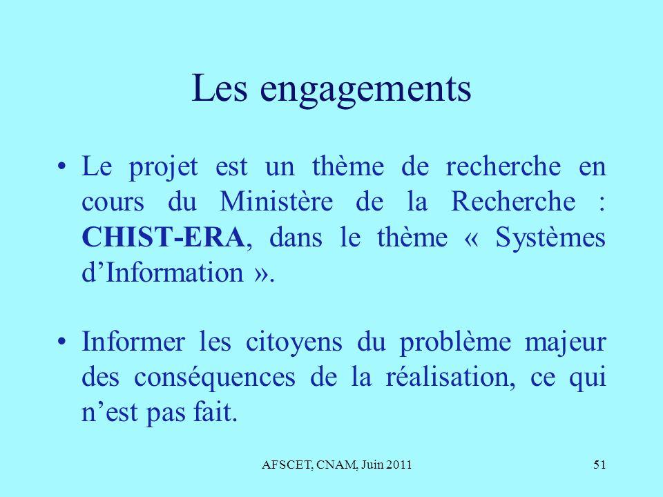 Les engagements Le projet est un thème de recherche en cours du Ministère de la Recherche : CHIST-ERA, dans le thème « Systèmes dInformation ». Inform